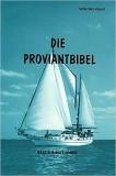 Die Proviantbibel: Ein Ratgeber für maritime Ernährungsfragen